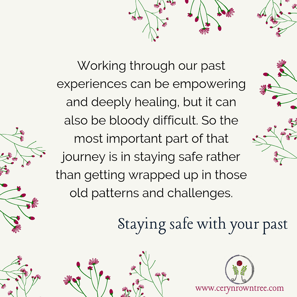 "A cream coloured square image contains green and pink flowers in two opposing corners, as well as the logo and web address for www.cerynrowntree.com. In the centre is a quote from the post below, along with the title ""staying safe with your past""."