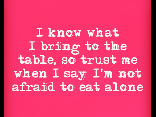 Why I'm not afraid to eat alone