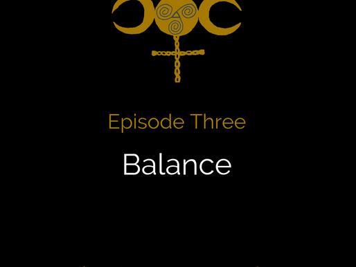 Episode Three: Balance