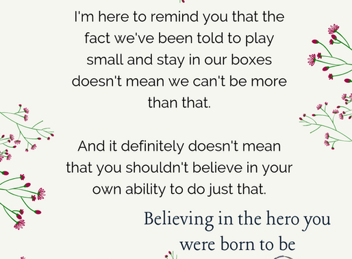 Believing in the hero you were born to be