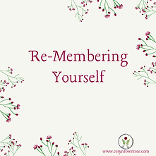 """A cream square with flowers and text which reads """"re-membering yourself"""" from Ceryn Rowntree."""