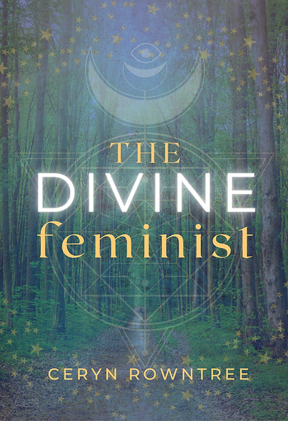 The Divine Feminist by Ceryn Rowntree - cover.png