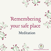 "A cream square with flowers and text which reads ""remembering your safe place meditation"" from Ceryn Rowntree."