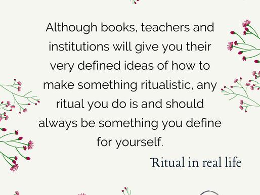 Ritual in real life