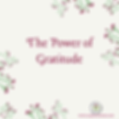 """A cream square with flowers and text which reads """"the power of gratitude"""" from Ceryn Rowntree."""