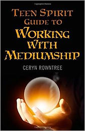 The cover for The Teen Spirit Guide to Working With Mediumship, by Ceryn Rowntree. The cover is black and shows a white hand holding an illuminated white globe.