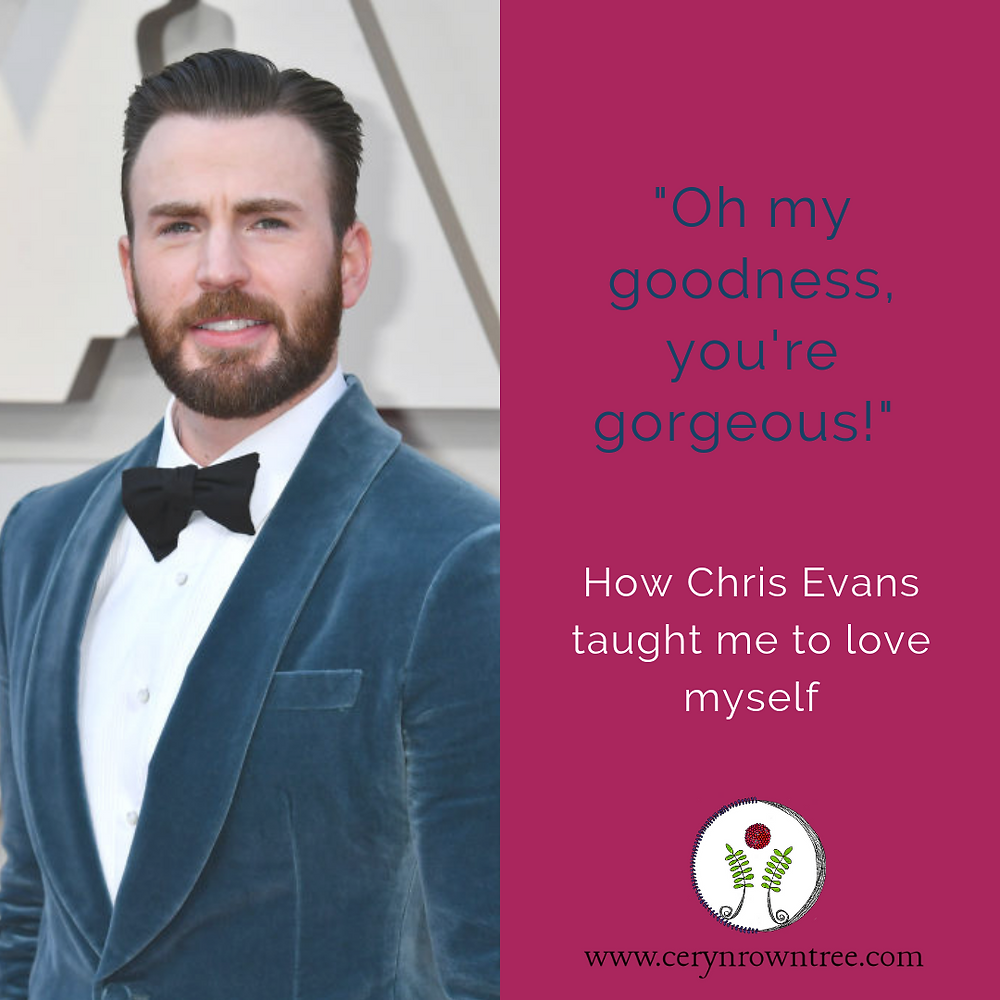 "A square image divided in half vertically. To the left is a photograph of actor Chris Evans (image property of Gertty images) in a blue jacket and bow tie.To the right is a bright pink square containing the words ""Oh my goodness, you're gorgeous"" in blue and ""how Chris Evans taught me to love myself"" in white, followed by the logo and web address for www.cerynrowntree.com."