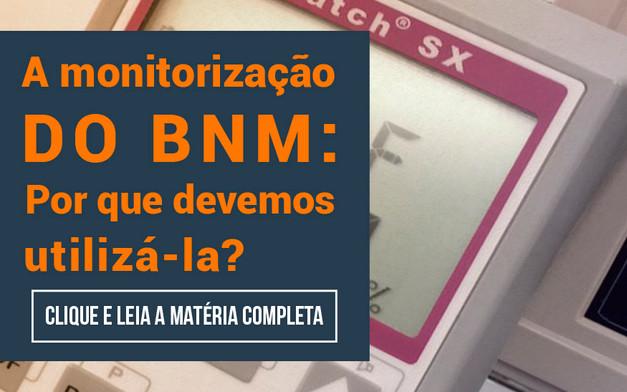 Monitorização do BNM: Por que deemos utilizá-la?