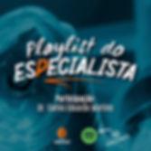 Playlist do Especialista - Carlos-instag