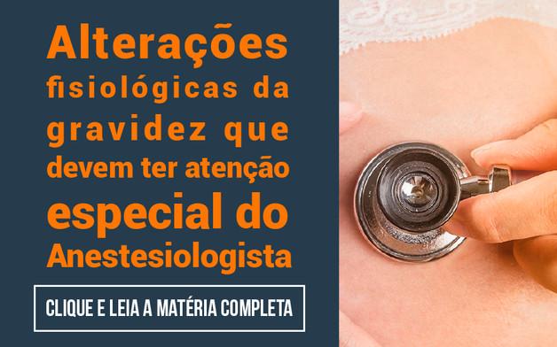 Alteracões fisiologicas da gravidez que devem ter atenção especial do anestesiologista