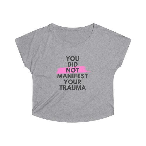 "'YOU DID NOT MANIFEST YOUR TRAUMA"" - Women's Tri-Blend Dolman"