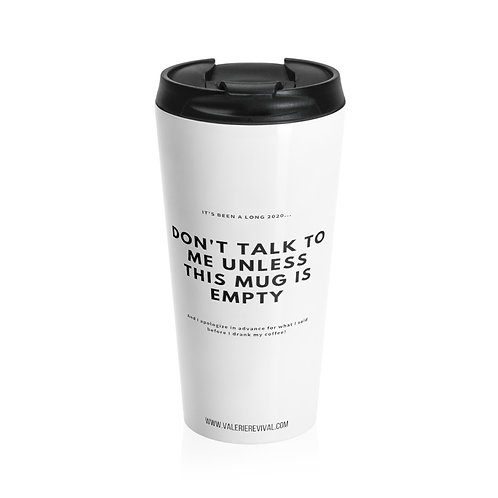 """DON'T TALK TO ME"" - Stainless Steel Travel Mug"