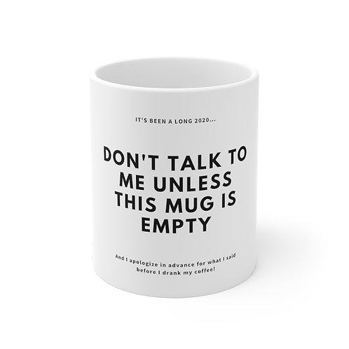 """""""DON'T TALK TO ME"""" - Mug 11oz"""