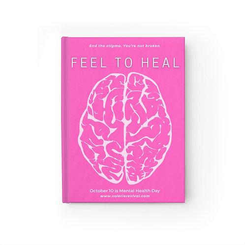 """FEEL TO HEAL"" - Journal"