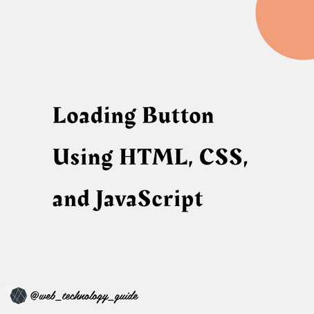 How To Create Loading Button Using HTML, CSS, and JavaScript