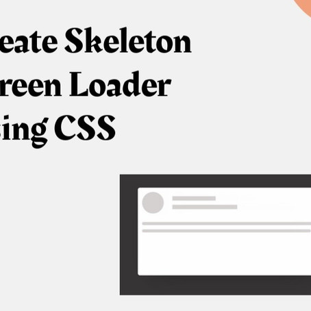 Create A Skeleton Screen Loader Using CSS