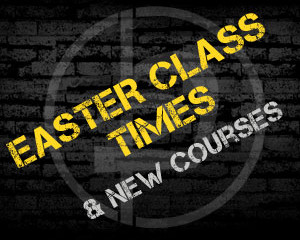 Easter Class Times & New Courses