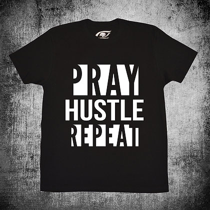 """""""PRAY HUSTLE REPEAT"""""""