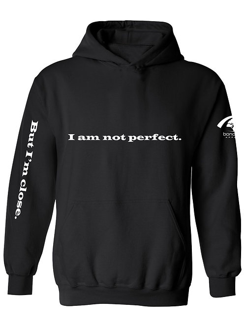Not Perfect Hoodie