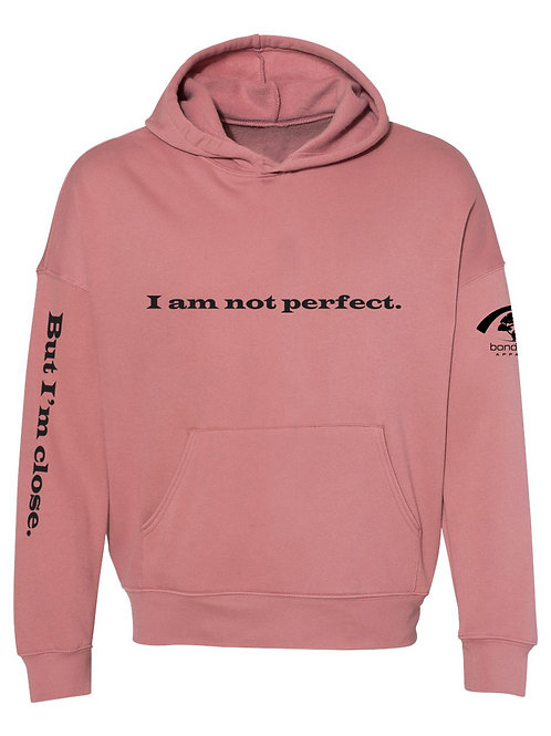 Not Perfect Fashion Hoodie