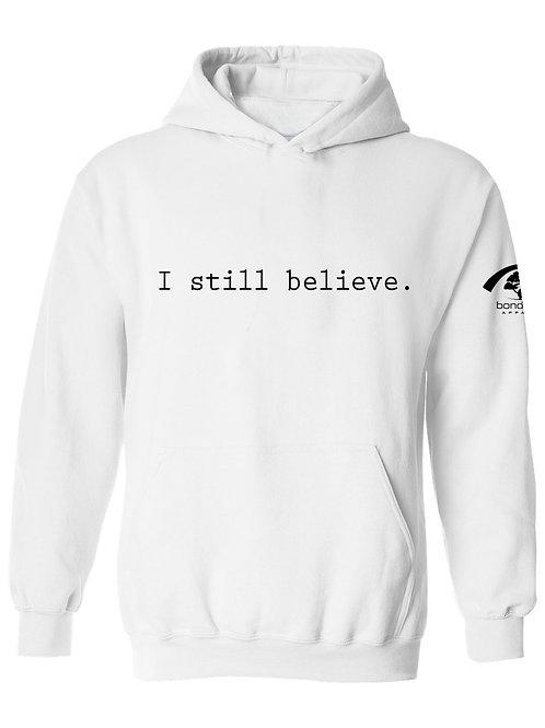 I Still Believe Hoodie