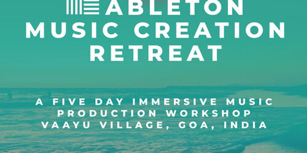 Ableton Music Creation Retreat @ Vaayu