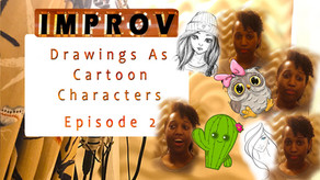 episode 2         IMPROV drawings as cartoon characters!