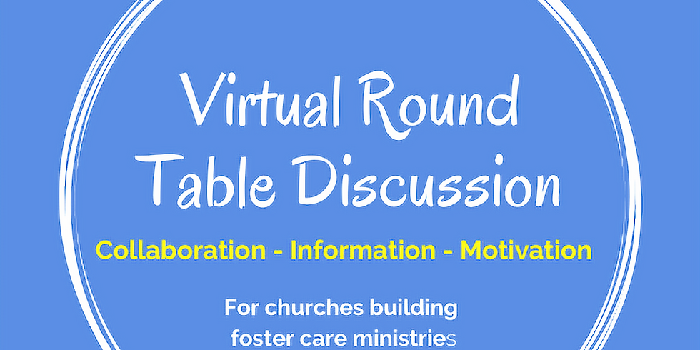 Virtual Round Table - Casting Vision for your Foster Care Ministry in 2020