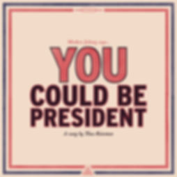 TK_YouCouldBePres_Final_withTexture.jpg