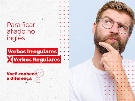 Verbos Regulares X Verbos Irregulares: Qual a diferença?