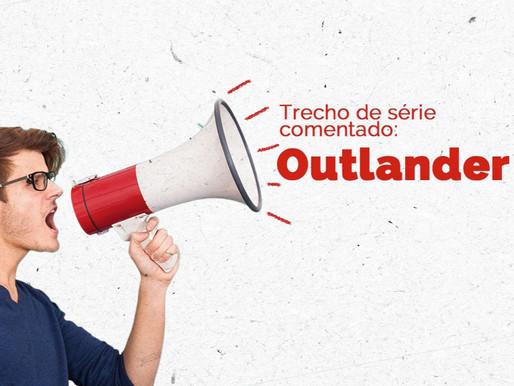 Trecho de série comentado: Outlander