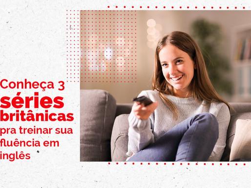 Conheça 3 séries britânicas pra treinar sua fluência em inglês