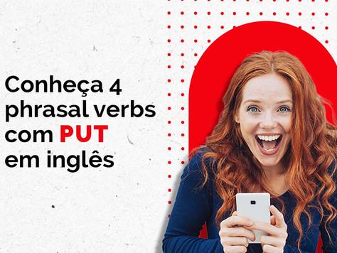 Conheça 4 phrasal verbs com PUT em inglês