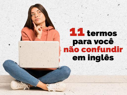 11 termos para você não confundir em inglês