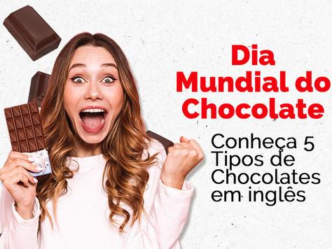 Conheça 5 Tipos de Chocolates em inglês - Dia Mundial do Chocolate