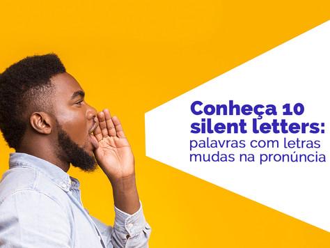 Conheça 10 silent letters: palavras com letras mudas na pronúncia