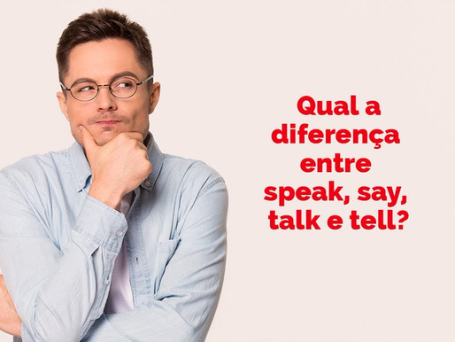 Qual a diferença entre speak, say, talk e tell?