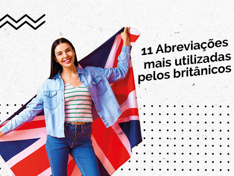 11 Abreviações mais utilizada pelos britânicos