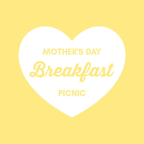 MOTHERS DAY BREAKFAST PICNIC