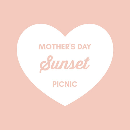 MOTHERS DAY SUNSET PICNIC