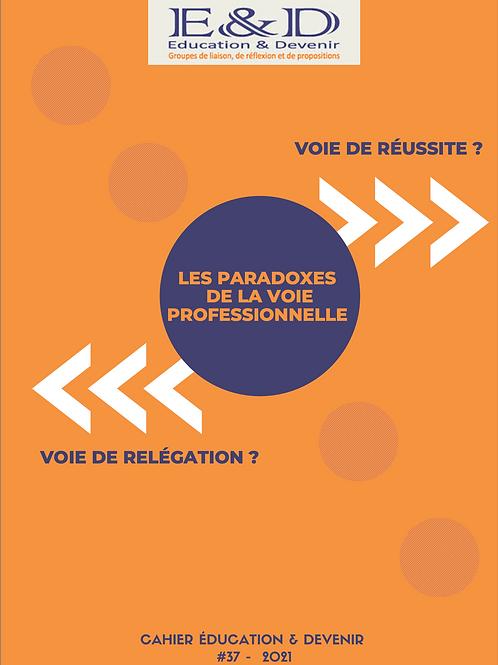 Juillet 2021_Cahier n° 37 _ Les paradoxes de la voie professionnelle