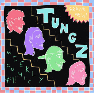 TUNGZ! - Weekly Comic #1!