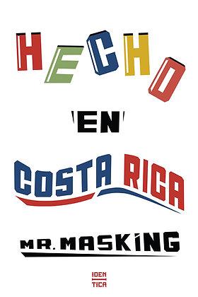 Hecho en Costa Rica Poster -Mr Masking x Iden-Tica