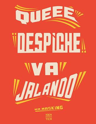 Que Despiche Poster -Mr Masking x Iden-Tica