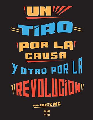 Un Tiro por la Causa y Otro por la Revolución Poster -Mr Masking x Iden-Tica