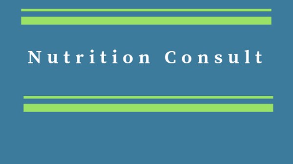 Nutrition Consult