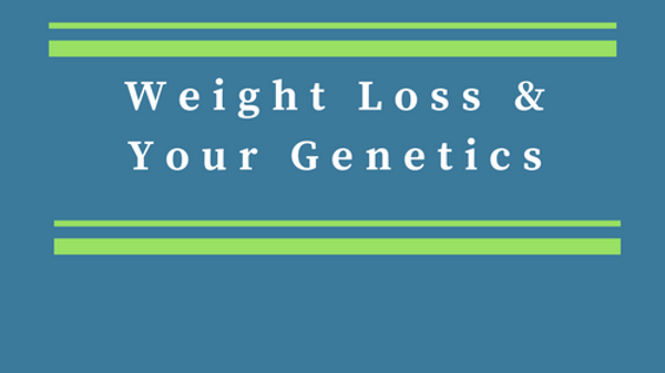 DNA Test: Weight Loss & Your Genetics