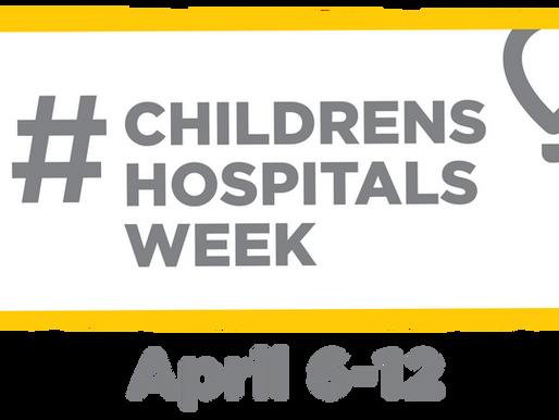Fourth Annual #ChildrensHospitalWeek Begins