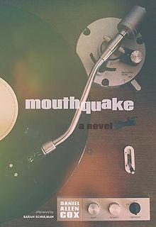 Mouthquake, novel, Daniel Allen Cox, Arsenal Pulp Press, essays, Sarah Schulman, Montreal, queer
