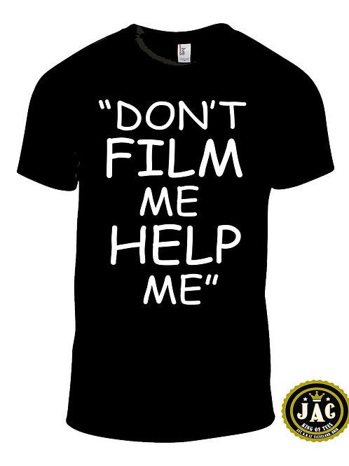 """Don't Film Me Help Me"""